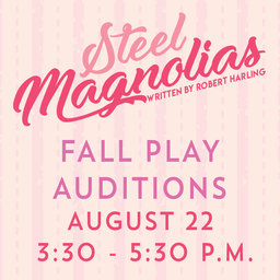 "Auditions for ""Steel Magnolias"""